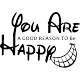 Sticker you are a good reason to be happy