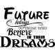 Sticker Futur belongs to those who believe in their dreams