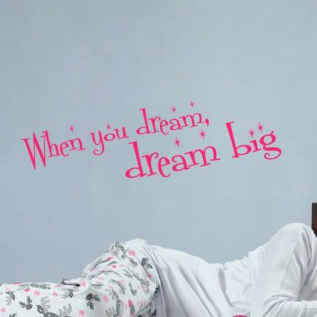Sticker When you dream, dream big