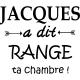Sticker Jacques a dit range ta chambre!