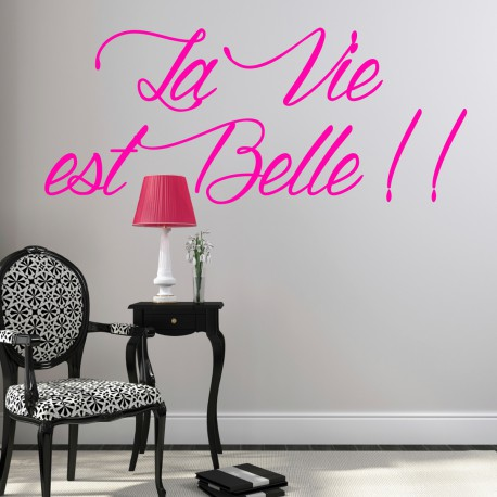 sticker citation la vie est belle pas cher stickers. Black Bedroom Furniture Sets. Home Design Ideas