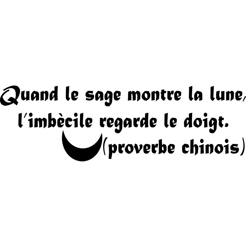 Sticker quand le sage montre la lune pas cher stickers citations discount stickers muraux - Quand semer les carottes lune ...