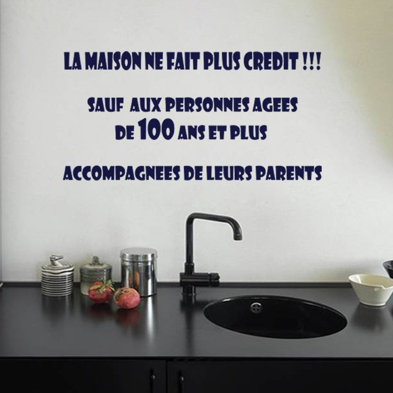 sticker citation la maison ne fait plus cr dit pas cher stickers citations discount stickers. Black Bedroom Furniture Sets. Home Design Ideas