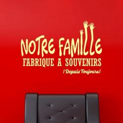 Sticker Notre famille fabrique à souvenir