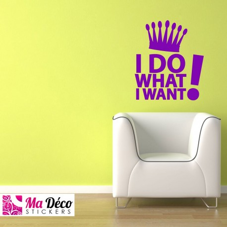 "Sticker ""I do what i want"""